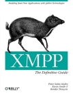 Xmpp: The Definitive Guide: Building Real-Time Applications with Jabber Technologies Cover Image