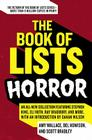 The Book of Lists: Horror: An All-New Collection Featuring Stephen King, Eli Roth, Ray Bradbury, and More, with an Introduction by Gahan Wilson Cover Image