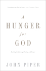 A Hunger for God (Redesign): Desiring God Through Fasting and Prayer Cover Image