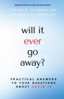 will it ever go away?: Practical Answers to Your Questions About COVID-19 Cover Image