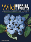 Wild Berries & Fruits Field Guide of Minnesota, Wisconsin & Michigan (Wild Berries & Fruits Identification Guides) Cover Image
