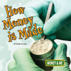 How Money Is Made (Money and Me) Cover Image