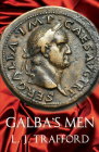 Galba's Men: The Four Emperors Series: Book II Cover Image