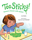 Too Sticky!: Sensory Issues with Autism Cover Image