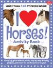 I Love Horses! Activity Book: Giddy-up great stickers, trivia, step-by-step drawing projects, and more for the horse lover in you! (I Love Activity Books) Cover Image