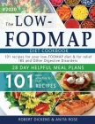 Low FODMAP diet cookbook: 101 Easy, healthy & fast recipes for yours low-FODMAP diet + 28 days healpfull meal plans 2020 Cover Image