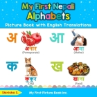 My First Nepali Alphabets Picture Book with English Translations: Bilingual Early Learning & Easy Teaching Nepali Books for Kids Cover Image