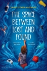 The Space Between Lost and Found Cover Image