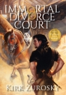 Immortal Divorce Court Volume 3: Who Doesn't Love a Wedding? Cover Image
