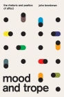 Mood and Trope: The Rhetoric and Poetics of Affect Cover Image