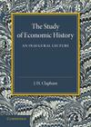 The Study of Economic History: An Inaugural Lecture Cover Image