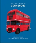 The Little Book of London: The Greatest City in the World Cover Image