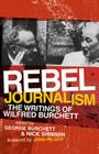 Rebel Journalism: The Writings of Wilfred Burchett Cover Image