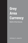 Grey Area Currency: Rebirth of Pearl Security Cover Image