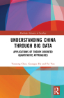Understanding China Through Big Data: Applications of Theory-Oriented Quantitative Approaches (Routledge Advances in Sociology) Cover Image
