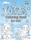 Winter Coloring Book for Kids: (Ages 4-8) With Unique Coloring Pages! (Seasons Coloring Book & Activity Book for Kids) Cover Image