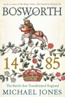 Bosworth 1485: The Battle That Transformed England Cover Image