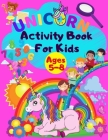 Unicorn Activity Book For Kids: Fun and Educational Workbook For Girls and Boys Coloring, Mazes, Word Search, Happy Math, Spot the Differences, How to Cover Image