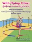 With Flying Colors - English Color Idioms (Burmese-English): ပျံသန်းနေသောƜ Cover Image