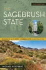 The Sagebrush State, 6th Edition: Nevada's History, Government, and Politics (Shepperson Series in Nevada History) Cover Image