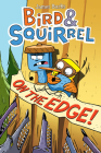 Bird & Squirrel On the Edge! Cover Image