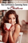 Lesbian Christmas Romance New Girlfriend Is Comming Home For Christmas: Christmas Love Book Cover Image