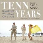 Tenn Years: Tennessee Williams on Stage Cover Image
