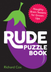 Rude Puzzle Book: Naughty brain-teasers for grown-ups Cover Image