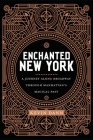Enchanted New York: A Journey Along Broadway Through Manhattan's Magical Past Cover Image