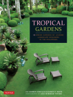 Tropical Gardens: 42 Dream Gardens by Leading Landscape Designers in the Philippines Cover Image