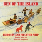 Ben of the Island: The Iceboats and the Phantom Ship Cover Image