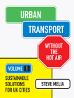 Urban Transport Without the Hot Air: Volume 1: Sustainable Solutions for UK Cities Cover Image