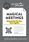 The Non-Obvious Guide to Magical Meetings (Reinvent How Your Team Works Together) (Non-Obvious Guides) Cover Image