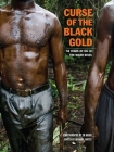 Curse of the Black Gold: 50 Years of Oil in the Niger Delta Cover Image