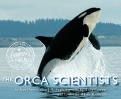 The Orca Scientists (Scientists in the Field Series) Cover Image