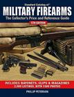Standard Catalog of Military Firearms: The Collector's Price and Reference Guide (Standard Catalog of Military Firearms: The Collector's Price & Reference Guide) Cover Image