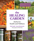 The Healing Garden: Herbs for Health and Wellness Cover Image