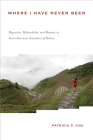 Where I Have Never Been: Migration, Melancholia, and Memory in Asian American Narratives of Return (Asian American History & Cultu) Cover Image