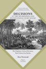 Decisions at The Wilderness and Spotsylvania Court House: The Eighteen Critical Decisions That Defined the Battles (Command Decisions in America's Civil War) Cover Image