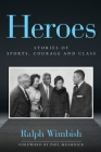 Heroes: Stories of Sports, Courage and Class Cover Image