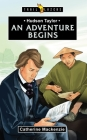 Hudson Taylor: An Adventure Begins (Trail Blazers) Cover Image