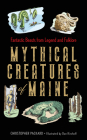 Mythical Creatures of Maine: Fantastic Beasts from Legend and Folklore Cover Image