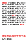 Friend of a Friend . . .: Understanding the Hidden Networks That Can Transform Your Life and Your Career Cover Image