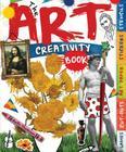 The Art Creativity Book [With Sticker(s)] (Creativity Books) Cover Image