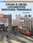 Steam & Diesel Locomotives Servicing Terminals: Layout Design & Planning Cover Image