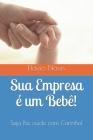 Sua Empresa é um Bebê!: Cuide com carinho! Cover Image