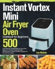 Instant Vortex Mini Air Fryer Oven Cookbook for Beginners Cover Image