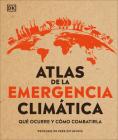 Atlas de emergencia climática: Qué ocurre y cómo combatirla Cover Image