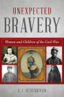 Unexpected Bravery: Women and Children of the Civil War Cover Image