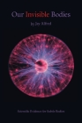 Our Invisible Bodies: Scientific Evidence for Subtle Bodies Cover Image